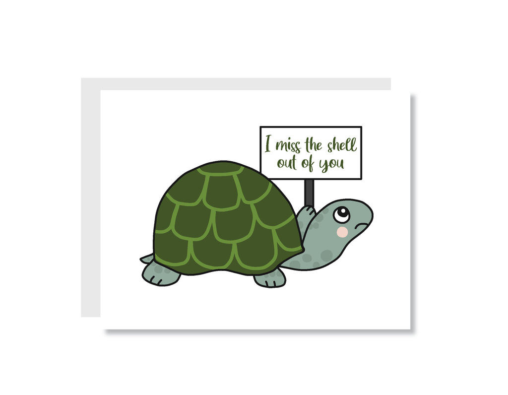 I Miss the Shell Out of You Turtle Greeting Card - CARD205