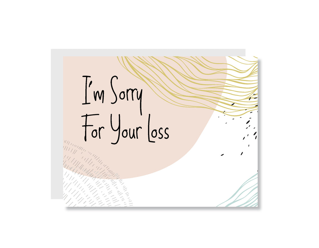 I'm Sorry for Your Loss Greeting Card - CARD211