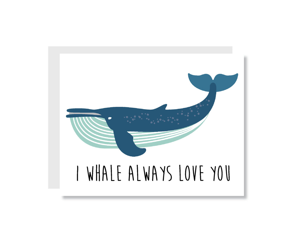 I Whale Always Greeting Card - CARD148 - Oh, Hello Stationery Co. bullet journal Erin Condren stickers scrapbook planner case customized gifts mugs Travlers Notebook unique fun