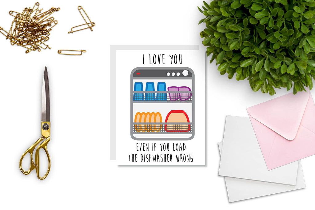I Love You Even If You Load the Dishwasher Wrong Greeting Card - CARD30 - Oh, Hello Stationery Co. bullet journal Erin Condren stickers scrapbook planner case customized gifts mugs Travlers Notebook unique fun