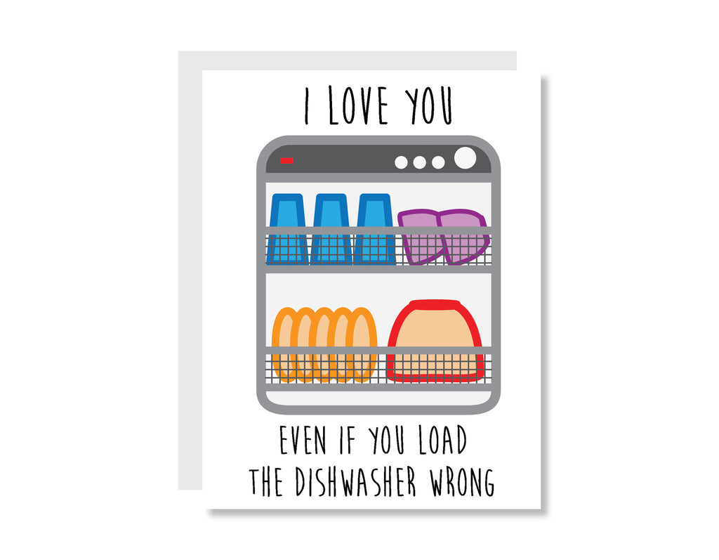 I Love You Even If You Load the Dishwasher Wrong Greeting Card - Oh, Hello Stationery Co.   - 1