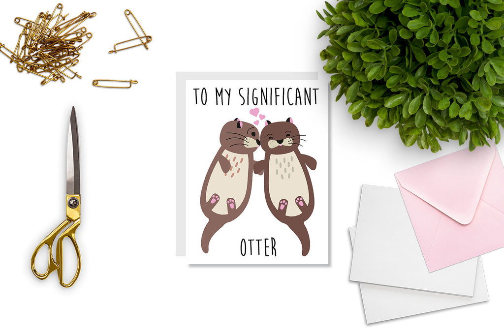 To My Significant Otter Greeting Card - CARD82 - Oh, Hello Stationery Co. bullet journal Erin Condren stickers scrapbook planner case customized gifts mugs Travlers Notebook unique fun