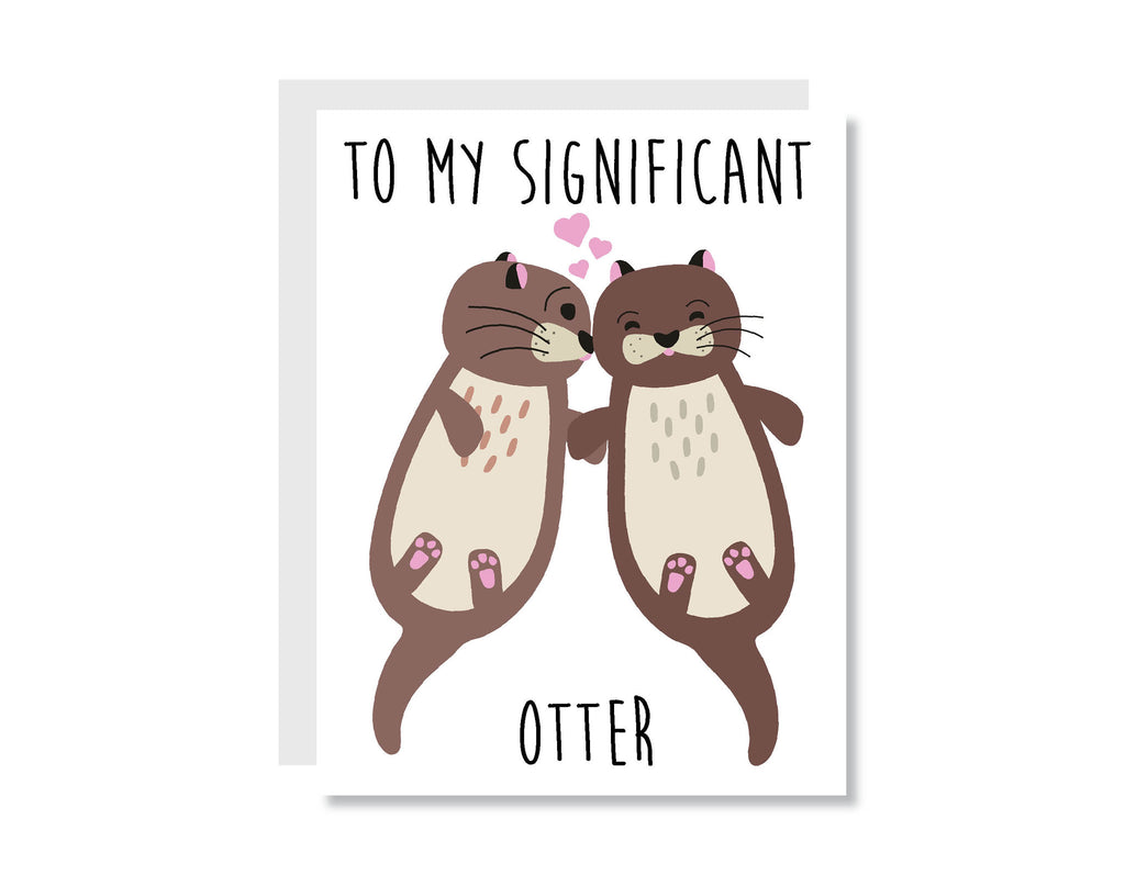 To My Significant Otter Greeting Card - Oh, Hello Stationery Co. bullet journal Erin Condren stickers scrapbook planner case customized gifts mugs socks unique fun