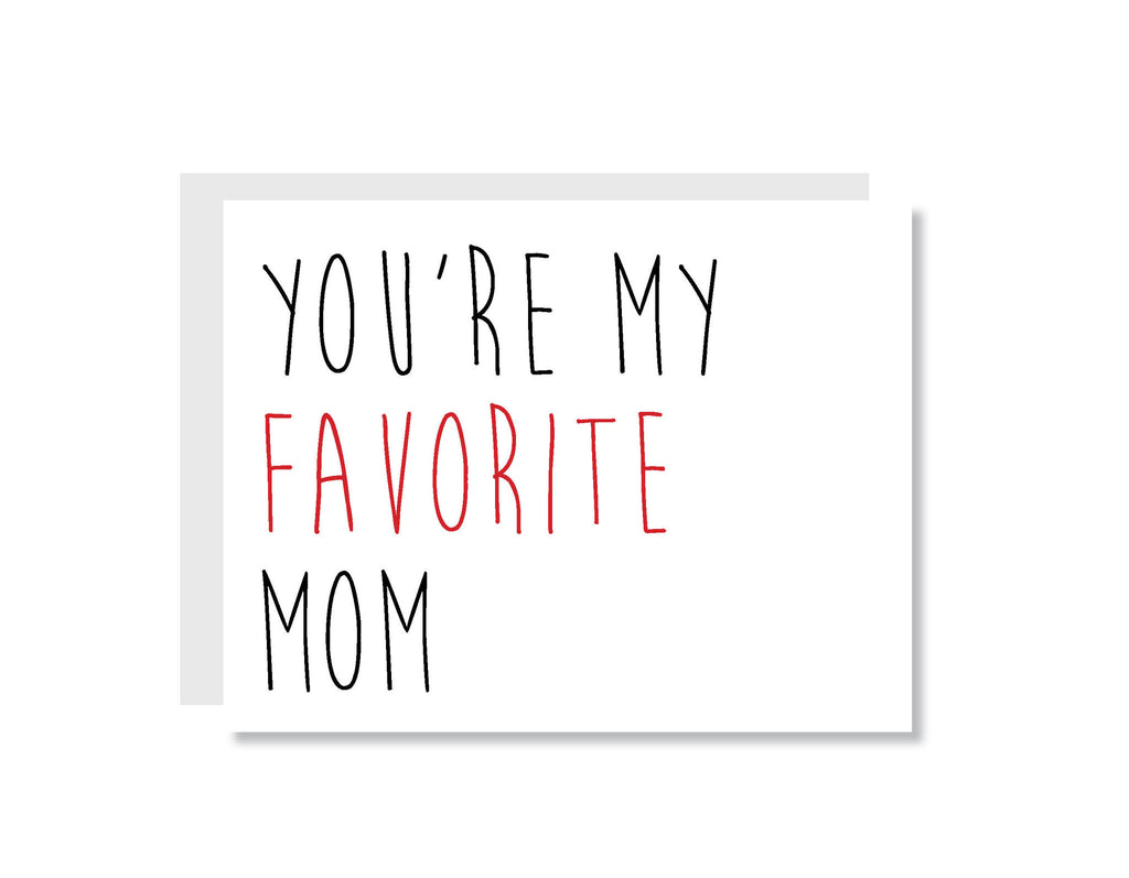 You're My Favorite Mom Greeting Card - CARD106 - Oh, Hello Stationery Co. bullet journal Erin Condren stickers scrapbook planner case customized gifts mugs Travlers Notebook unique fun