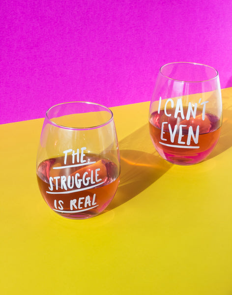 Can't Even-Struggle is Real Wine Glass Set
