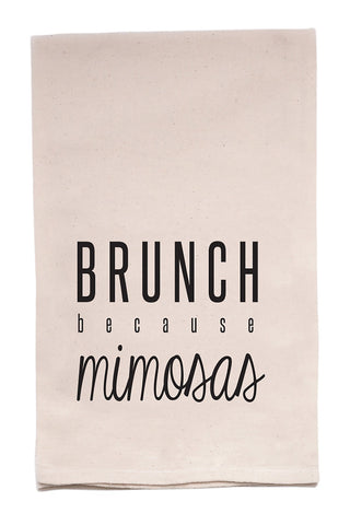 Brunch Because Mimosas - Flour Sack Tea Towel