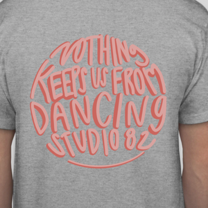 Studio 82 Nothing will Keep Us from Dancing Tee