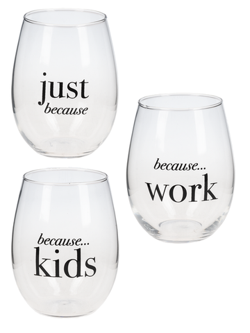 Because - Stemless Wine Glasses