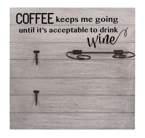 Coffee Keeps Me Going Mug/Wine Glass Holder Plaque