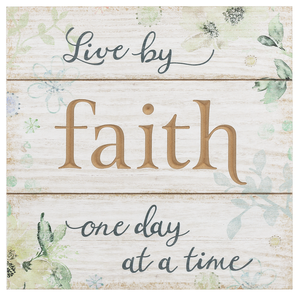 Live by Faith one Day at a Time Plaque