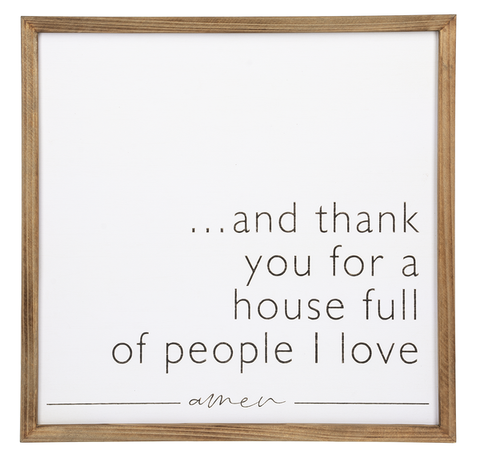 Wall Plaque - ..And Thank You for a House Full of People I Love
