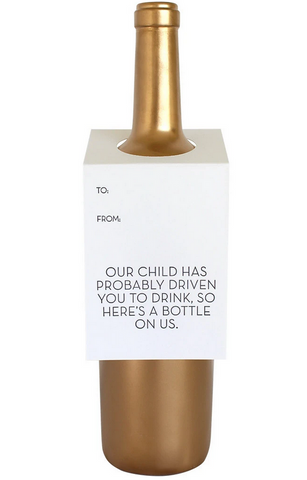 Our Child Has Probably Driven You to Drink Wine & Spirit Tag