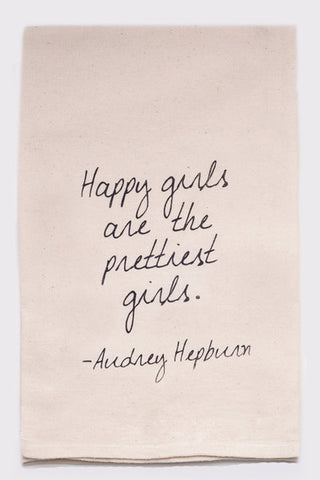 Happy Girls Are Pretty Girls Tea Towel
