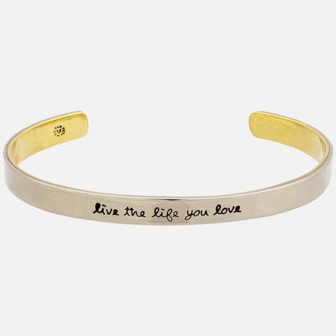 Live the Life You Love Cuff