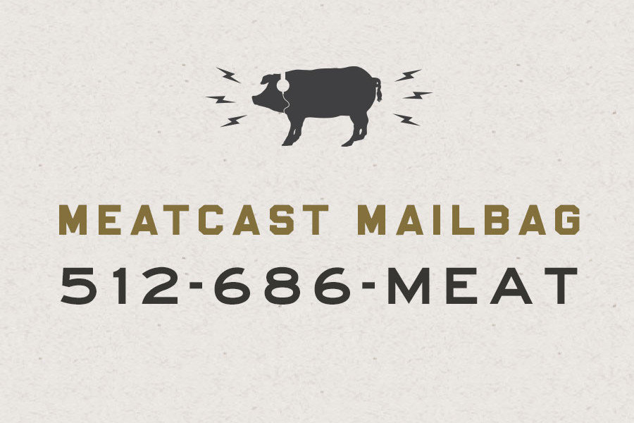 "Text reading ""Meatcast Mailbag 512-686-MEAT"""