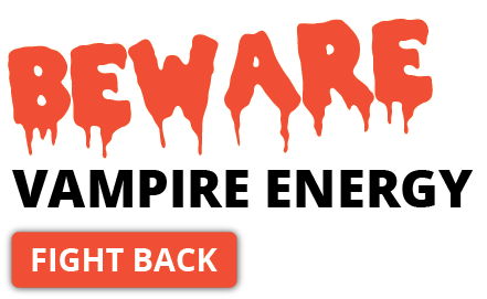 Beware of vampire energy