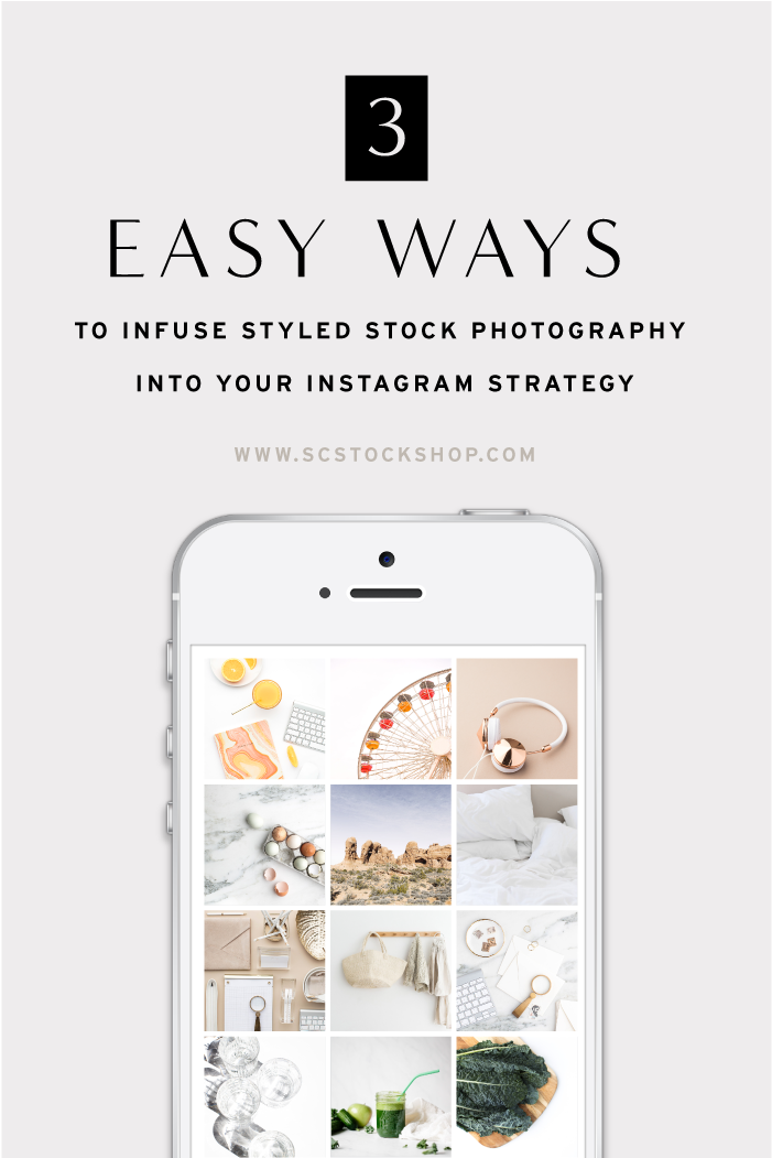 3 Easy Ways to Infuse Styled Stock Photography Into Your Instagram Strategy