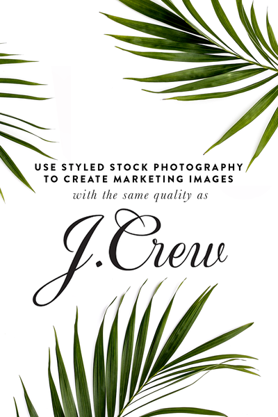 Use Styled Stock Photography to Create Marketing Images Like J.Crew!