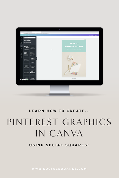 THE EASIEST WAY TO CREATE GORGEOUS PINTEREST GRAPHICS USING SOCIAL SQUARES