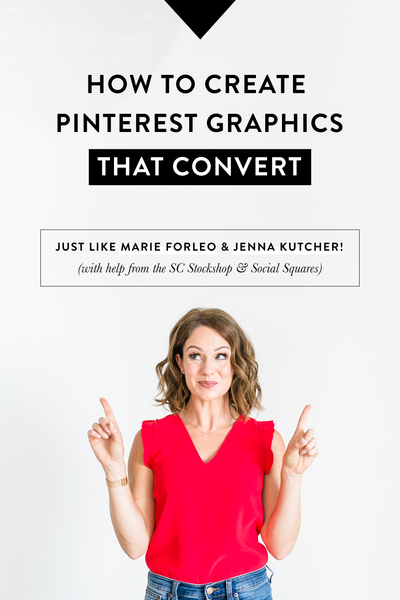 How to create Pinterest Graphics that convert like Marie Forleo and Jenna Kutcher do!