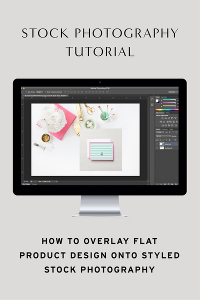 Stock Photography Tutorial: How to Overlay Flat Product Design onto Styled Stock Photography