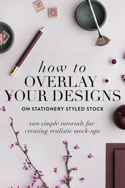 How To Create Realistic Mock-ups Using Your Designs & Stationery Styled Stock Photography