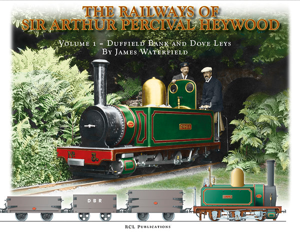The Railways of Sir Arthur Percival Heywood - Vol 1