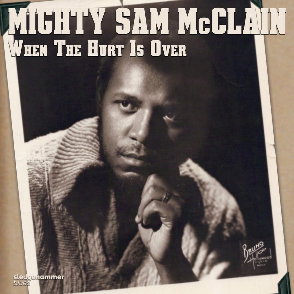 "Debut | Mighty Sam McClain - ""When The Hurt Is Over"""