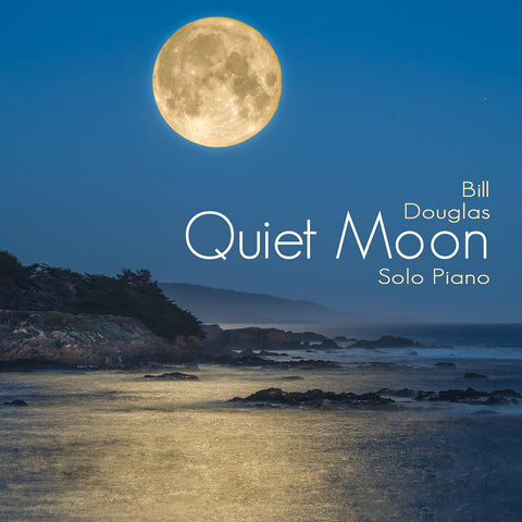 "Bill Douglas' new album ""Quiet Moon"" out now!"