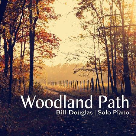 "Bill Douglas' New Single ""Woodland Path"""