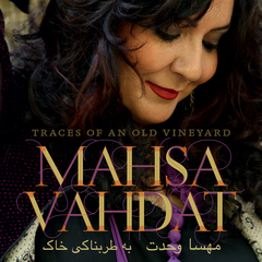 "Mahsa Vahdat's ""Traces of an Old Vineyard"" Now Available On CD!"