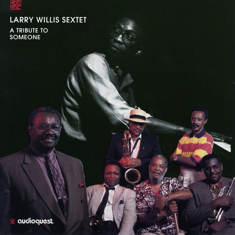 Larry Willis Sextet - A Tribute to Someone