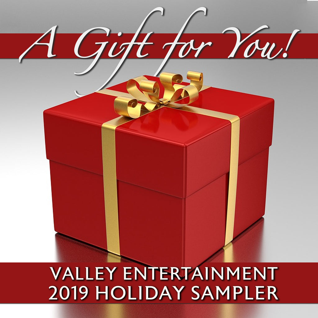 A Gift For You: Valley Entertainment - 2019 Holiday Sampler