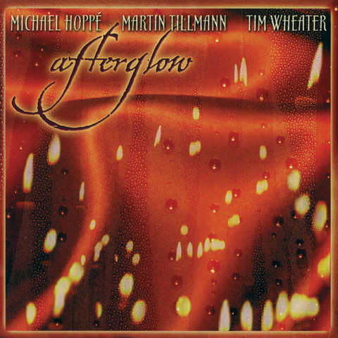 Michael Hoppé, Martin Tillman and Tim Wheater - Afterglow