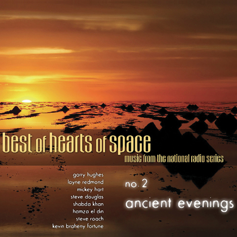 Various Artists - Best of Hearts of Space, No. 2: Ancient Evenings