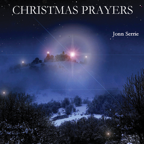 Jonn Serrie - Christmas Prayers