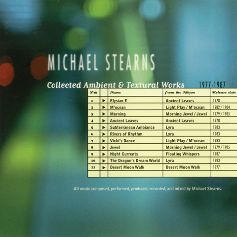 Michael Stearns - Collected Ambient & Textural Works (1977-1987)