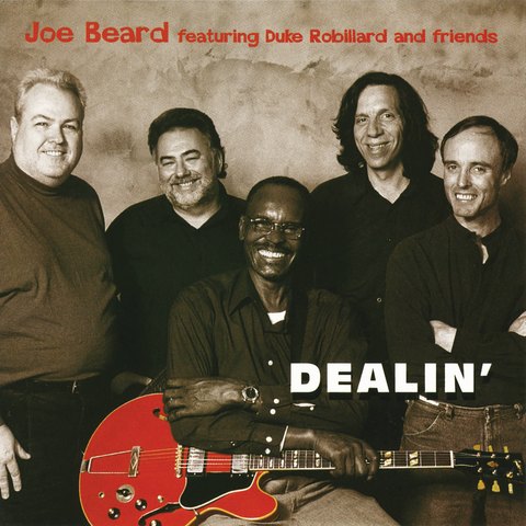 Joe Beard featuring Duke Robillard and Friends - Dealin'