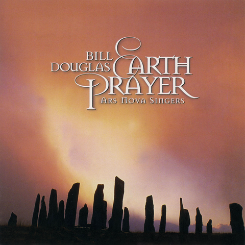 Bill Douglas - Earth Prayer