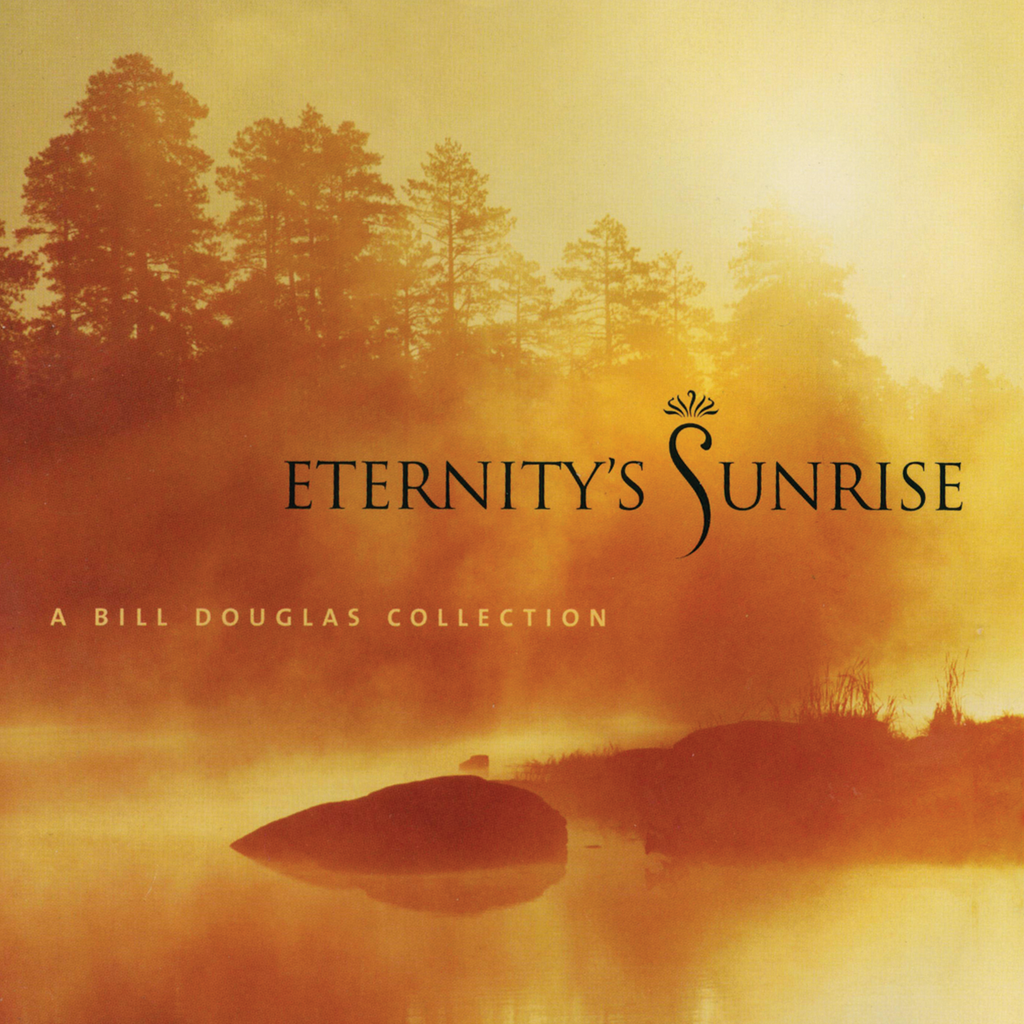 Bill Douglas - Eternity's Sunrise