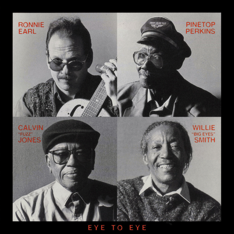 "Ronnie Earl, Pinetop Perkins, Calvin ""Fuzz"" Jones & Willie ""Big Eyes"" Smith - Eye To Eye"