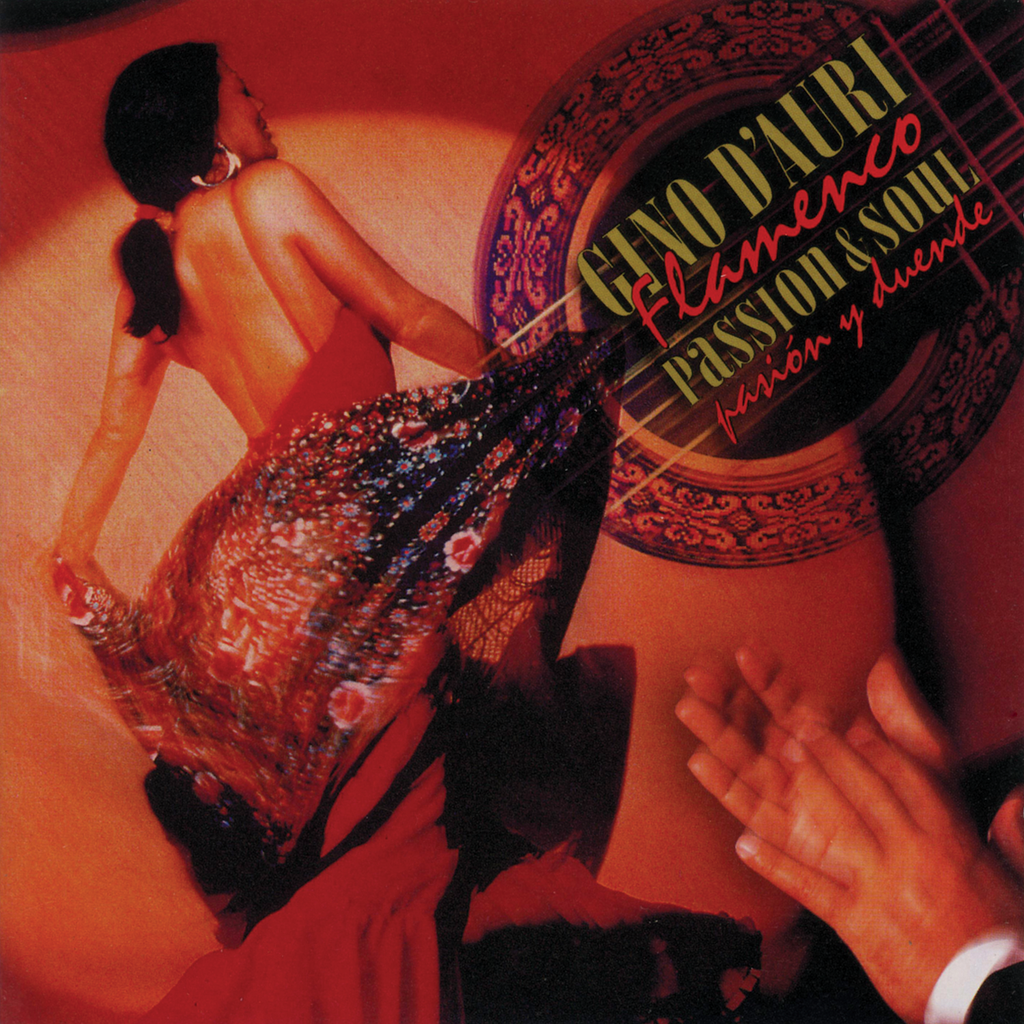 Gino D'Auri - Flamenco Passion & Soul