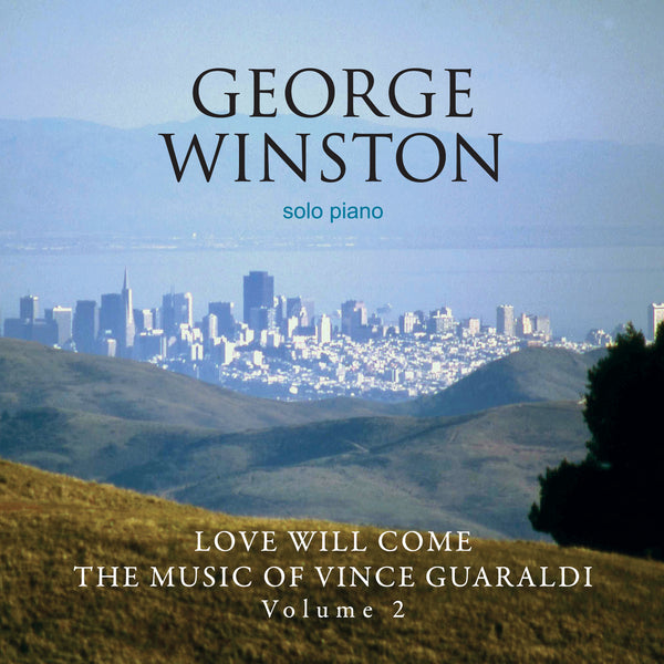 George Winston - Love Will Come: The Music Of Vince Guaraldi, Volume 2 (Deluxe Version)