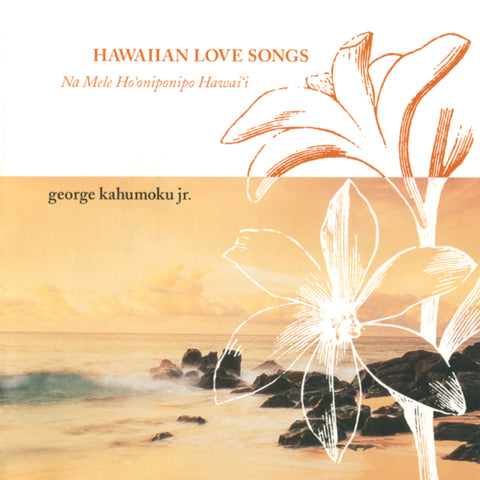 George Kahumoku, Jr. - Hawaiian Love Songs