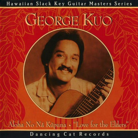 George Kuo - Aloha No Na Kupuna (Love for the Elders)
