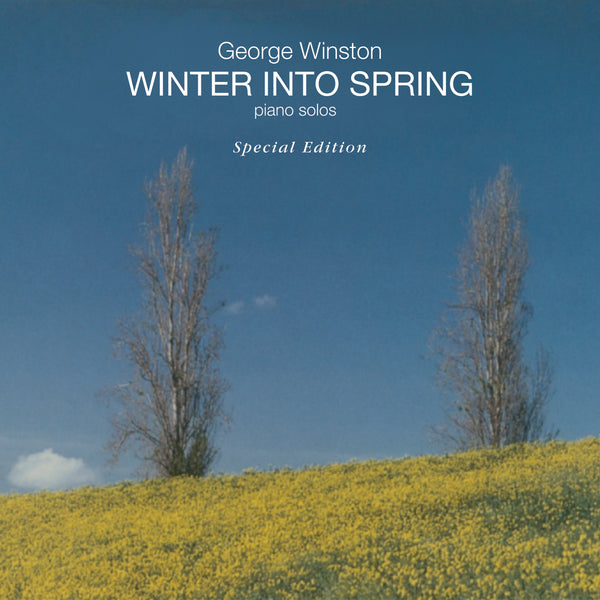 George Winston - Winter Into Spring: Special Edition