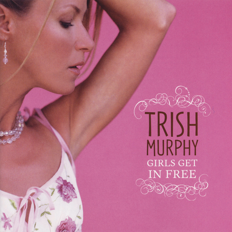Trish Murphy - Girls Get In Free