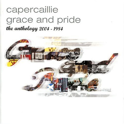 Capercaillie - Grace & Pride: The Anthology 2004-1984