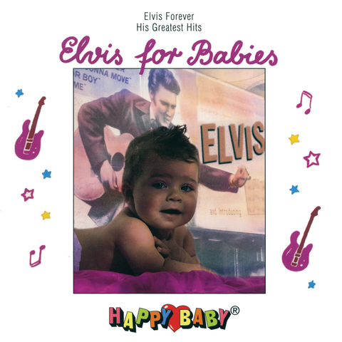 Happy Baby - Elvis for the Babies