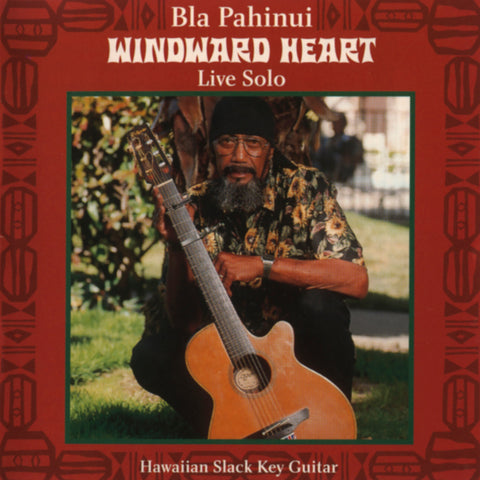 "James ""Bla"" Pahinui - Windward Heart: Live Solo"
